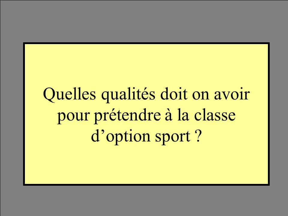 Quelles qualités doit on avoir pour prétendre à la classe doption sport ?