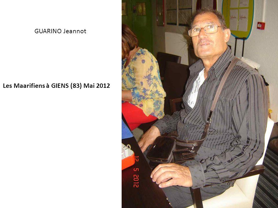 Les Maarifiens à GIENS (83) Mai 2012 GUARINO Jeannot