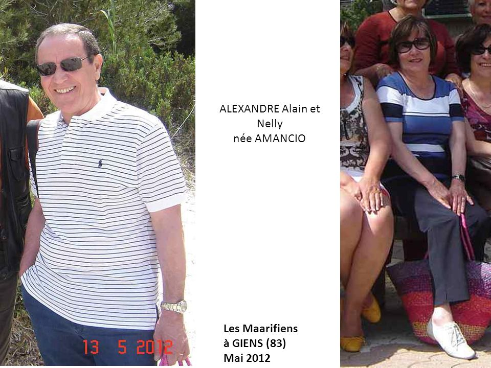 Les Maarifiens à GIENS (83) Mai 2012 ALEXANDRE Alain et Nelly née AMANCIO