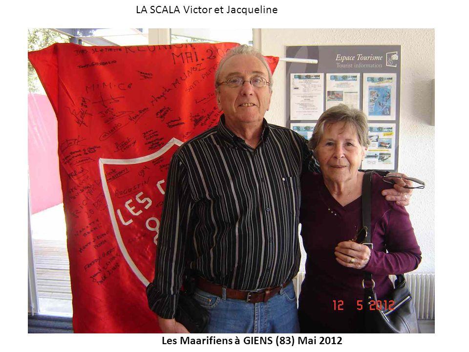 Les Maarifiens à GIENS (83) Mai 2012 LA SCALA Victor et Jacqueline
