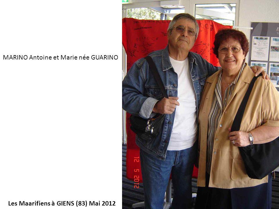 Les Maarifiens à GIENS (83) Mai 2012 MARINO Antoine et Marie née GUARINO