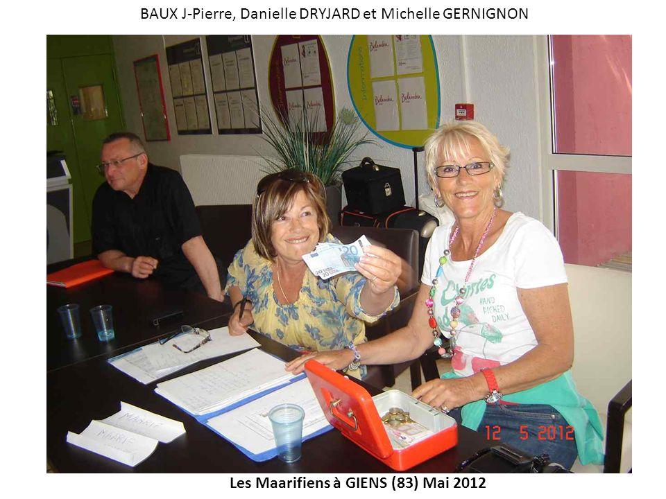 Les Maarifiens à GIENS (83) Mai 2012 BAUX J-Pierre, Danielle DRYJARD et Michelle GERNIGNON