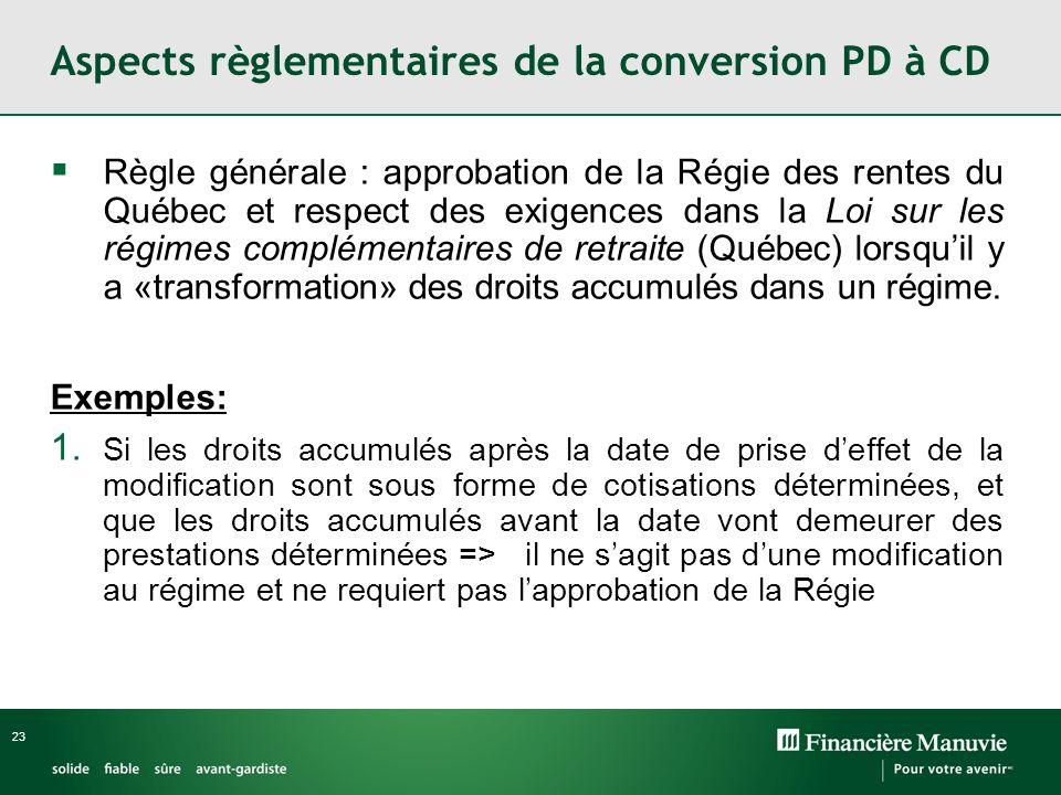 23 Règle générale : approbation de la Régie des rentes du Québec et respect des exigences dans la Loi sur les régimes complémentaires de retraite (Qué