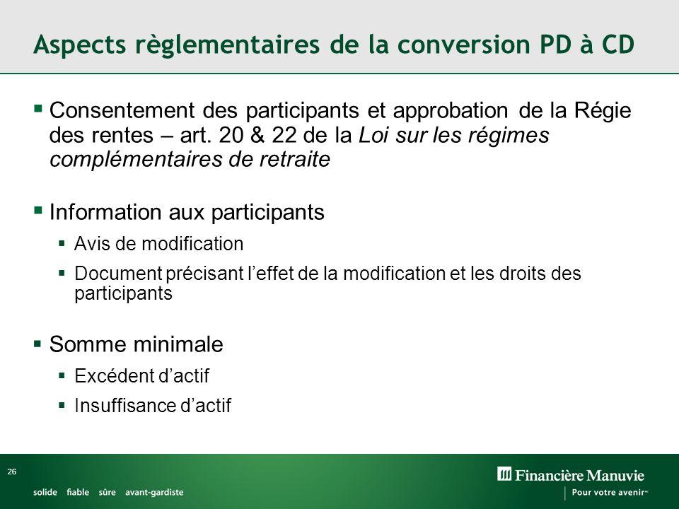 26 Consentement des participants et approbation de la Régie des rentes – art. 20 & 22 de la Loi sur les régimes complémentaires de retraite Informatio