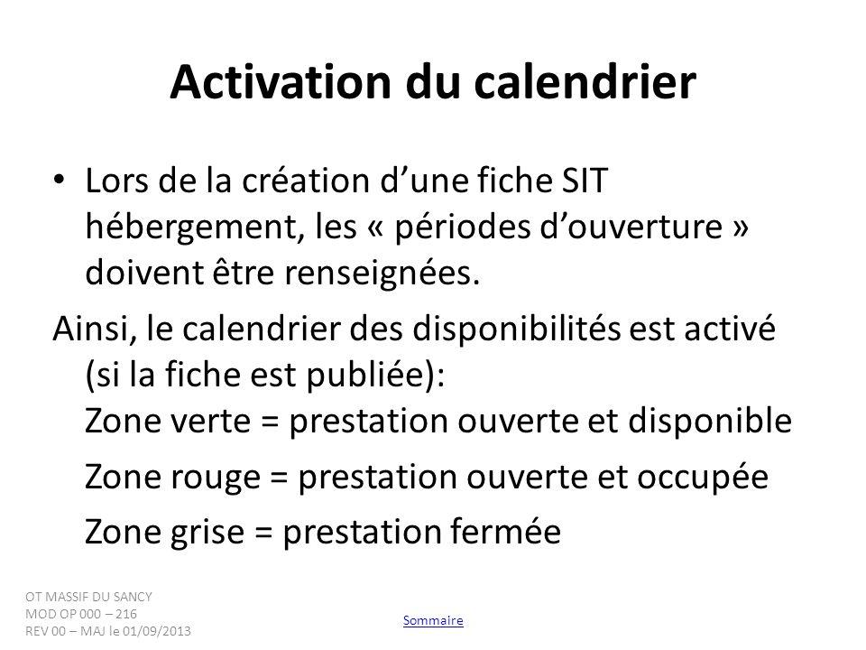 Activation du calendrier Lors de la création dune fiche SIT hébergement, les « périodes douverture » doivent être renseignées. Ainsi, le calendrier de