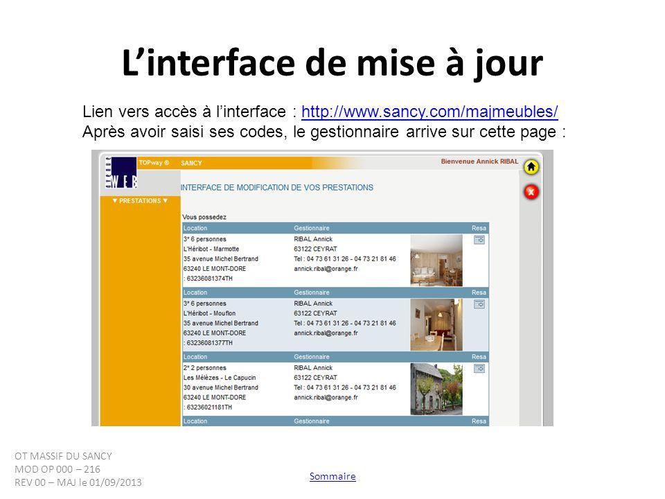 Linterface de mise à jour Lien vers accès à linterface : http://www.sancy.com/majmeubles/http://www.sancy.com/majmeubles/ Après avoir saisi ses codes,