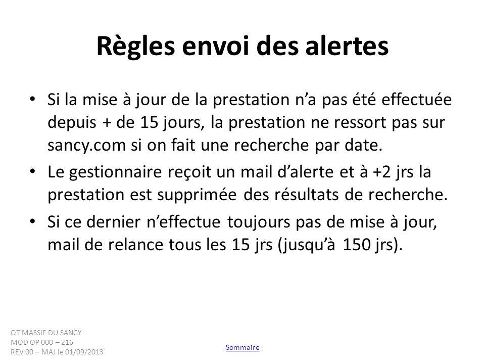 Règles envoi des alertes Si la mise à jour de la prestation na pas été effectuée depuis + de 15 jours, la prestation ne ressort pas sur sancy.com si o