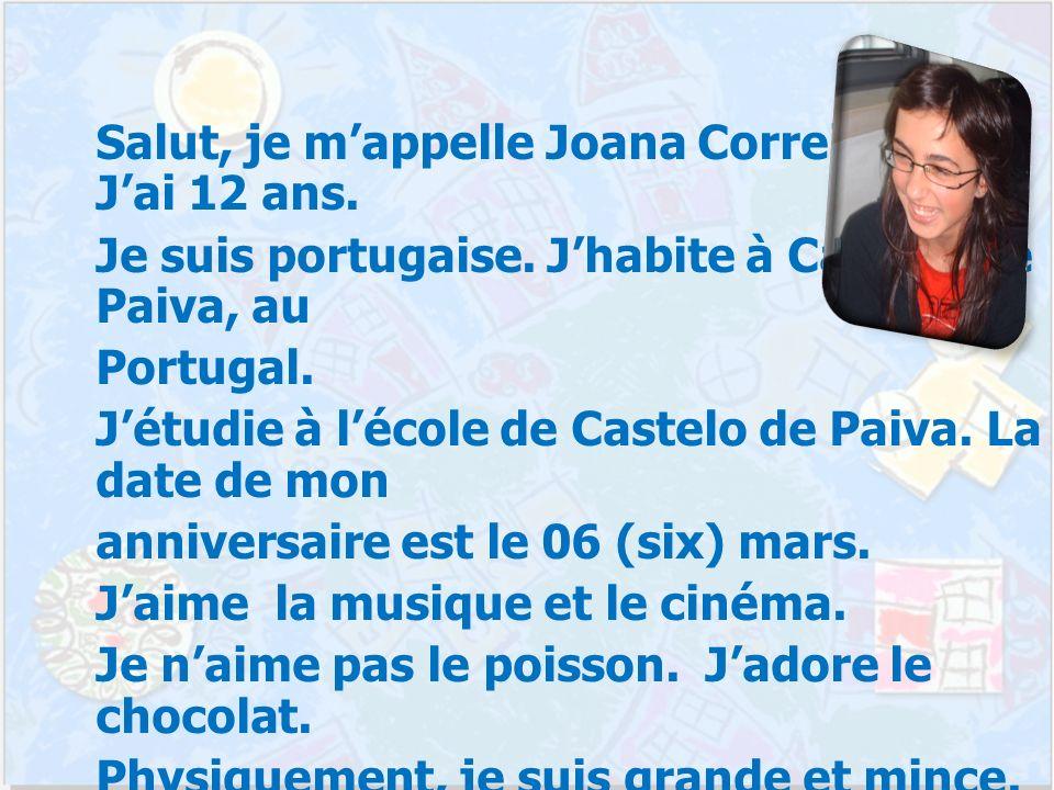 Salut, je mappelle Joana Correia Dias. Jai 12 ans.