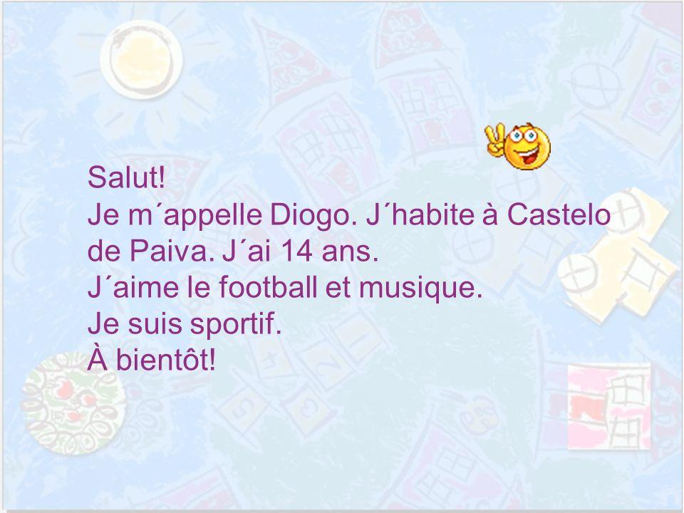 Bonjour.Je m´appelle Maria José et j´ai 13 ans. J´habite à Castelo de Paiva.