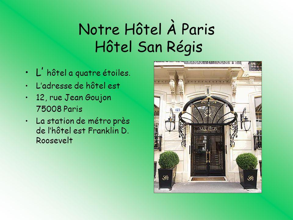 Notre Hôtel À Paris Hôtel San Régis L hôtel a quatre étoiles. Ladresse de hôtel est 12, rue Jean Goujon 75008 Paris La station de métro près de lhôtel