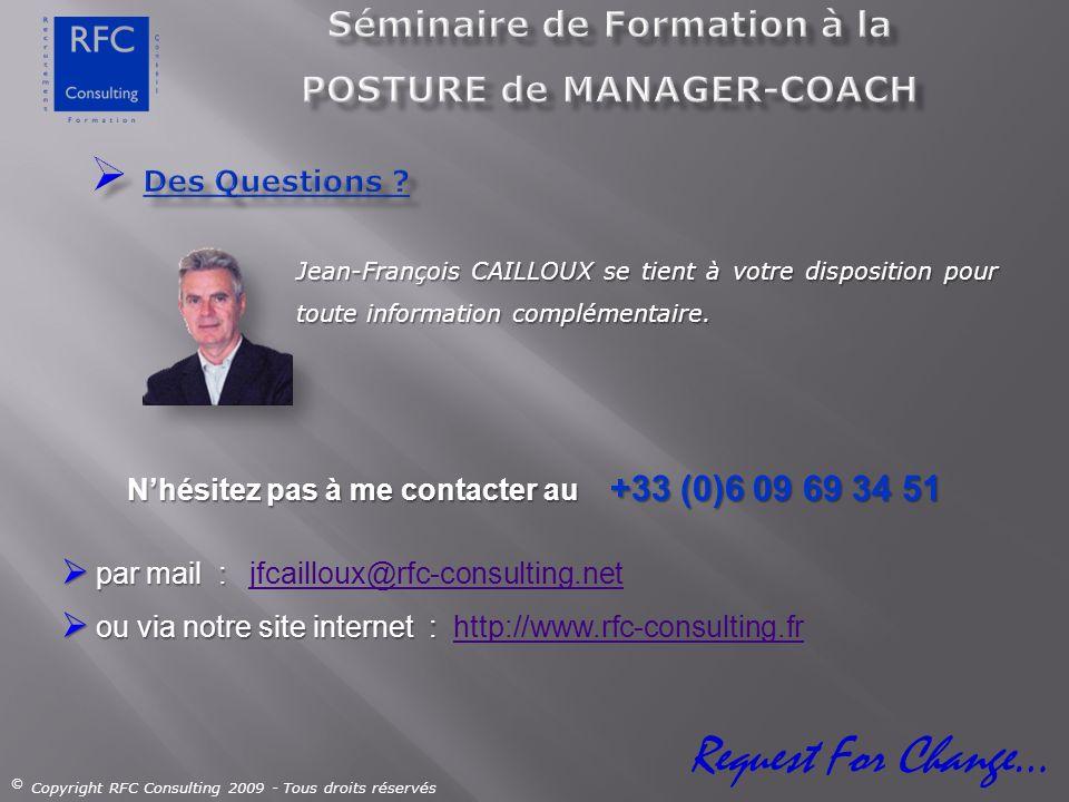 Jean-François CAILLOUX se tient à votre disposition pour toute information complémentaire. Nhésitez pas à me contacter au +33 (0)6 09 69 34 51 Nhésite