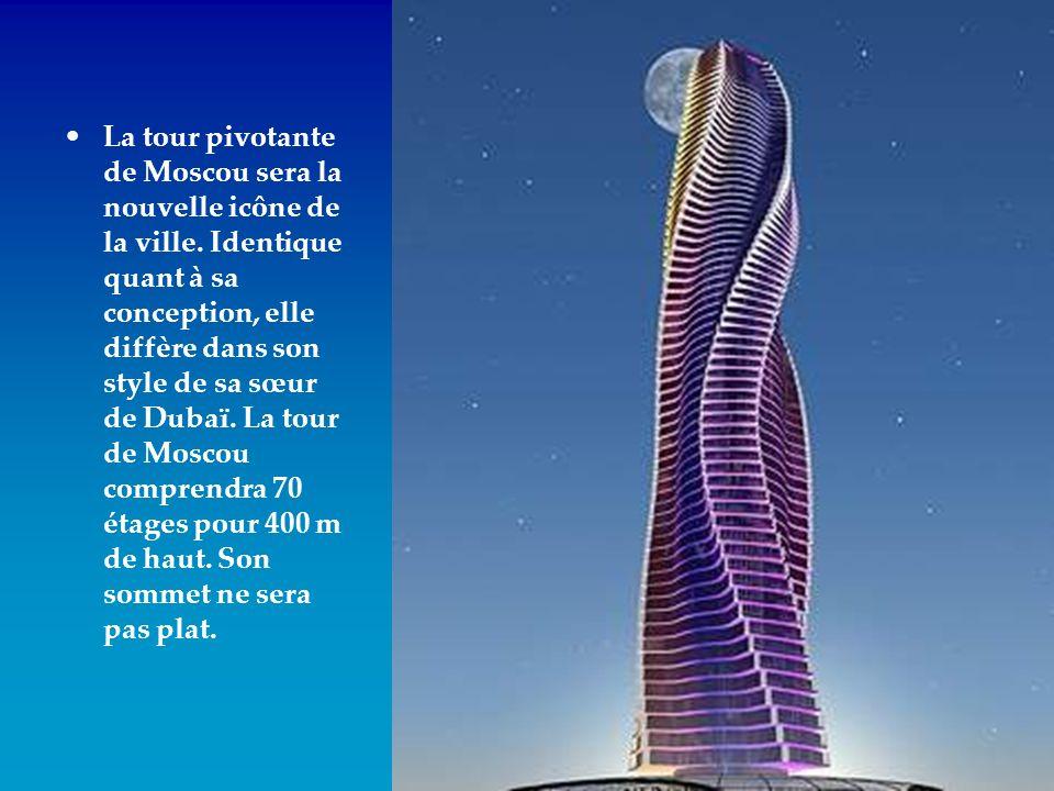 La tour pivotante de Moscou sera la nouvelle icône de la ville. Identique quant à sa conception, elle diffère dans son style de sa sœur de Dubaï. La t