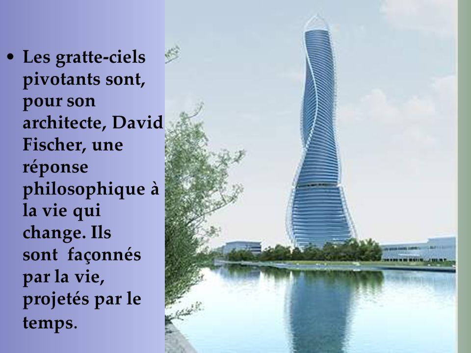Les gratte-ciels pivotants sont, pour son architecte, David Fischer, une réponse philosophique à la vie qui change. Ils sont façonnés par la vie, proj