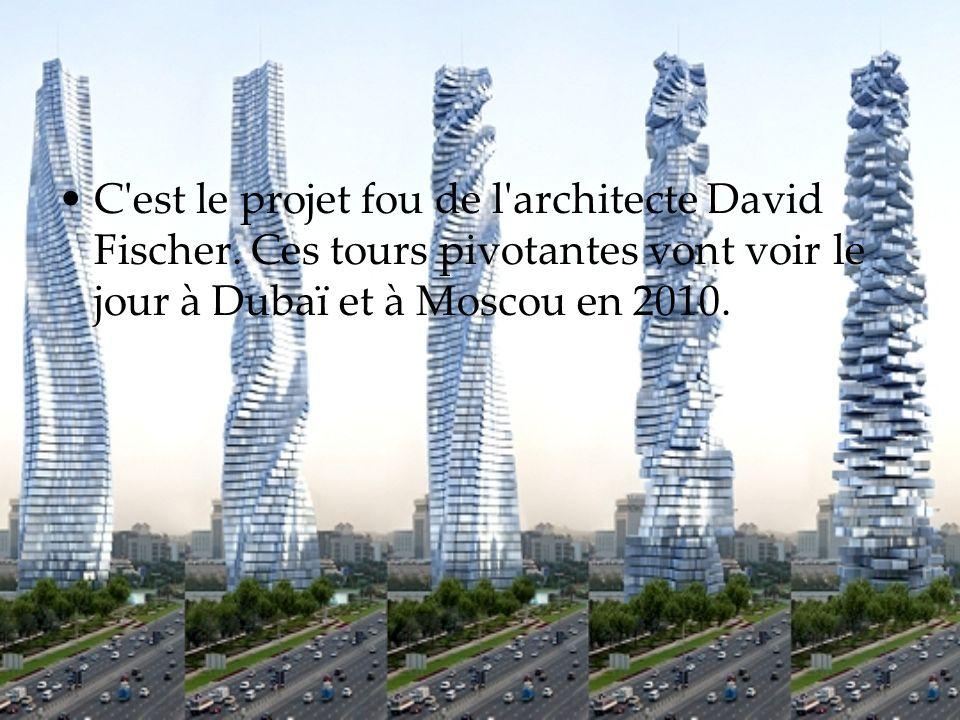 C'est le projet fou de l'architecte David Fischer. Ces tours pivotantes vont voir le jour à Dubaï et à Moscou en 2010.