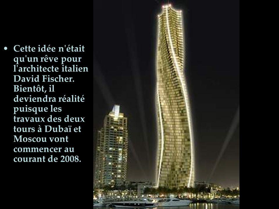 Cette idée n'était qu'un rêve pour l'architecte italien David Fischer. Bientôt, il deviendra réalité puisque les travaux des deux tours à Dubaï et Mos