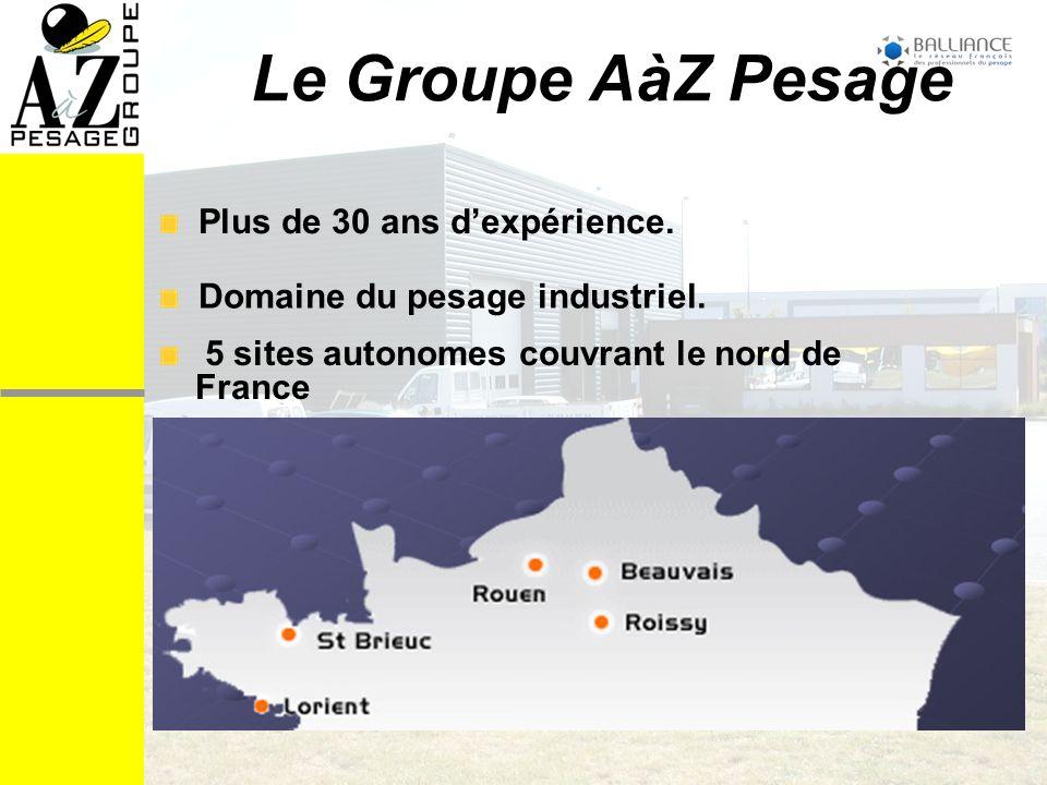Fort de son expérience de plus de 30 ans dans le domaine du pesage industriel, le Groupe AàZ PESAGE sétend aujourdhui sur plusieurs régions (Ile de France, Picardie, Normandie, Bretagne et Bourgogne) et emploie plus de 80 spécialistes.