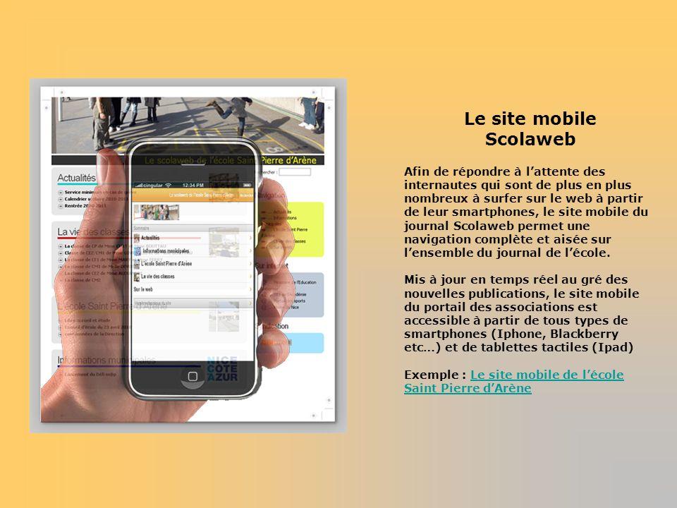 Le site mobile Scolaweb Afin de répondre à lattente des internautes qui sont de plus en plus nombreux à surfer sur le web à partir de leur smartphones