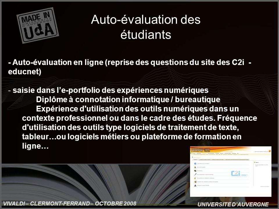 UNIVERSITE DAUVERGNE VIVALDI – CLERMONT-FERRAND – OCTOBRE 2008 Auto-évaluation des étudiants - Auto-évaluation en ligne (reprise des questions du site