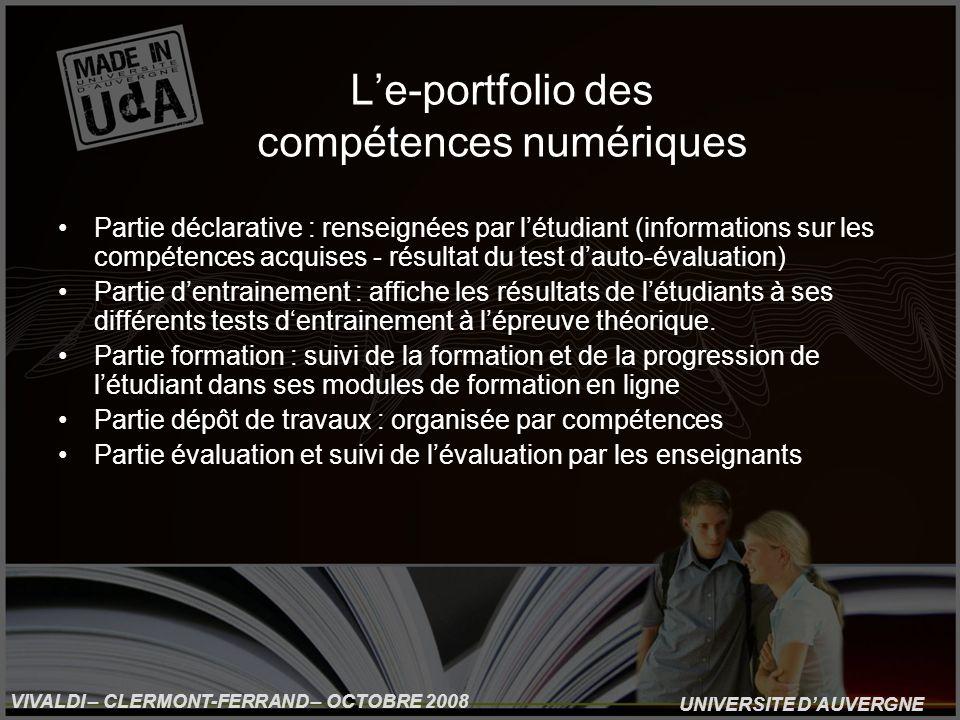 UNIVERSITE DAUVERGNE VIVALDI – CLERMONT-FERRAND – OCTOBRE 2008 Le-portfolio des compétences numériques Partie déclarative : renseignées par létudiant