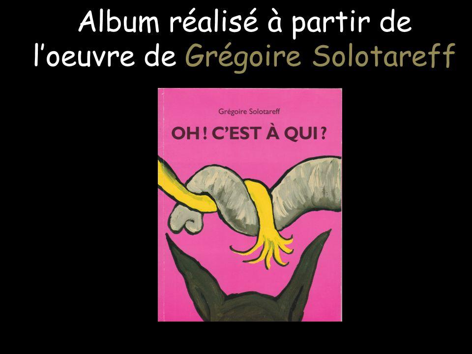 Album réalisé à partir de loeuvre de Grégoire Solotareff