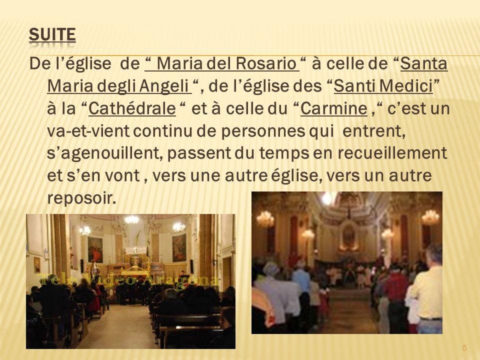 De léglise de Maria del Rosario à celle de Santa Maria degli Angeli, de léglise des Santi Medici à la Cathédrale et à celle du Carmine, cest un va-et-