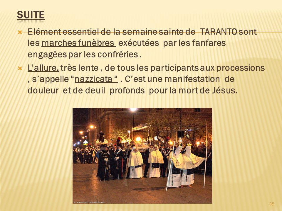 Elément essentiel de la semaine sainte de TARANTO sont les marches funèbres exécutées par les fanfares engagées par les confréries. Lallure, très lent