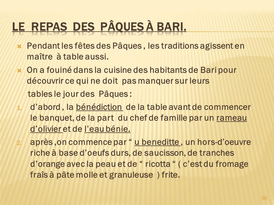 Pendant les fêtes des Pâques, les traditions agissent en maître à table aussi. On a fouiné dans la cuisine des habitants de Bari pour découvrir ce qui