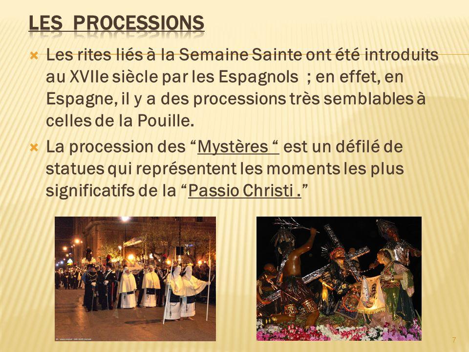 Les rites liés à la Semaine Sainte ont été introduits au XVIIe siècle par les Espagnols ; en effet, en Espagne, il y a des processions très semblables