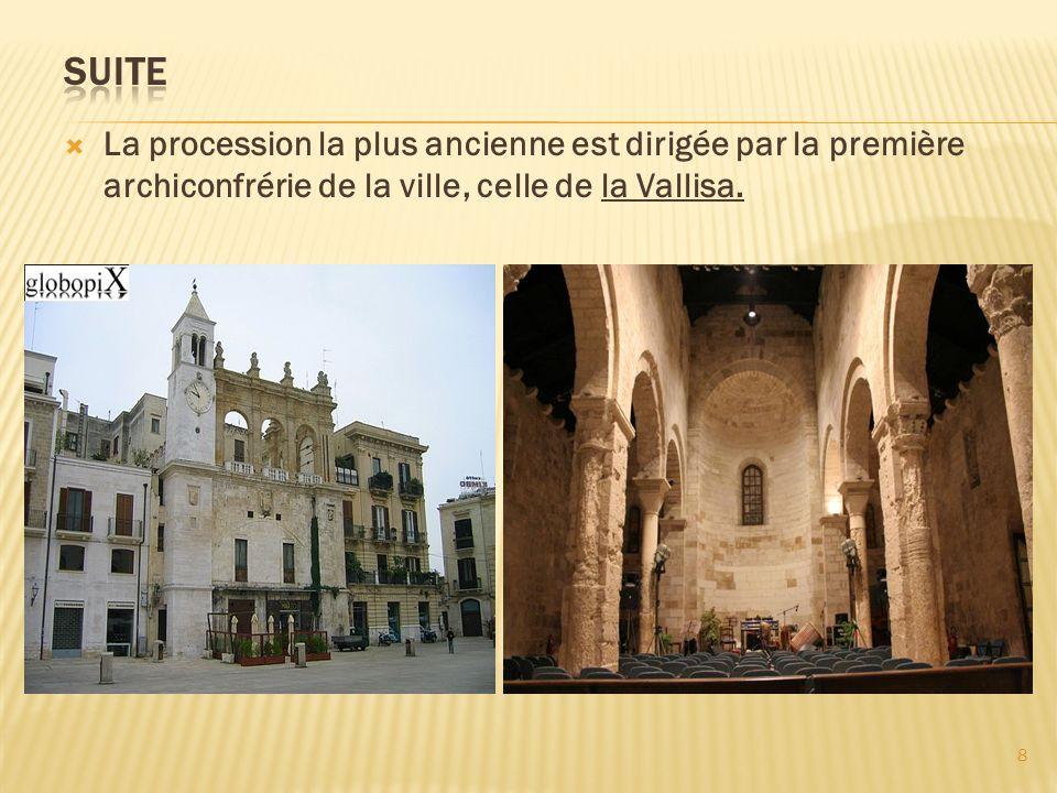 La procession la plus ancienne est dirigée par la première archiconfrérie de la ville, celle de la Vallisa. 8