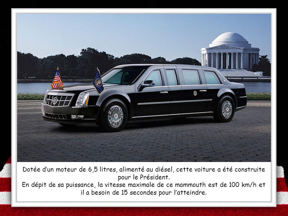 Dotée dun moteur de 6,5 litres, alimenté au diésel, cette voiture a été construite pour le Président. En dépit de sa puissance, la vitesse maximale de