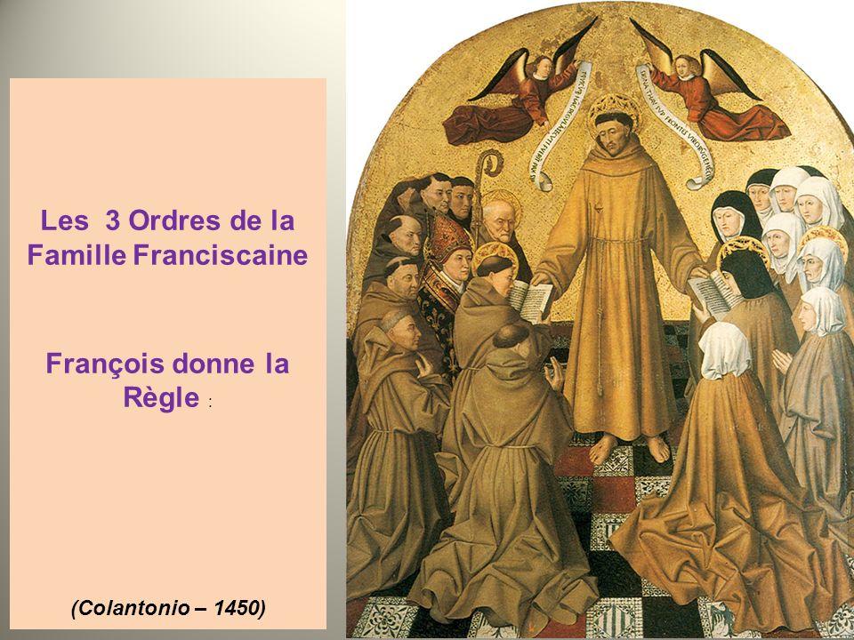 Les 3 Ordres de la Famille Franciscaine François donne la Règle : (Colantonio – 1450)