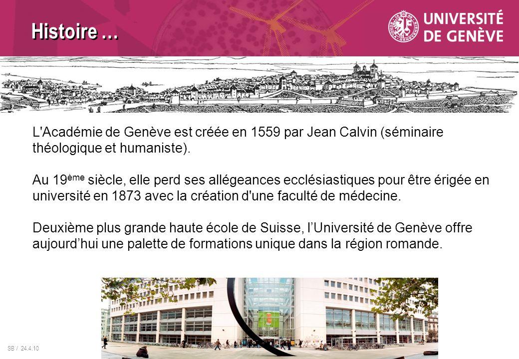 L'Académie de Genève est créée en 1559 par Jean Calvin (séminaire théologique et humaniste). Au 19 ème siècle, elle perd ses allégeances ecclésiastiqu
