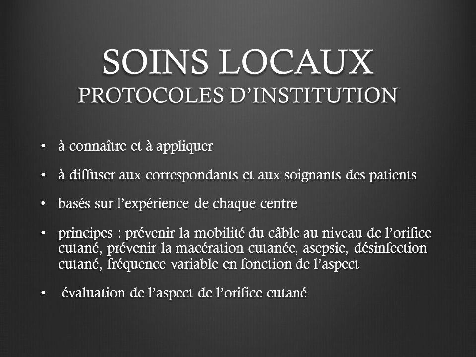 SOINS LOCAUX PROTOCOLES DINSTITUTION à connaître et à appliquer à connaître et à appliquer à diffuser aux correspondants et aux soignants des patients