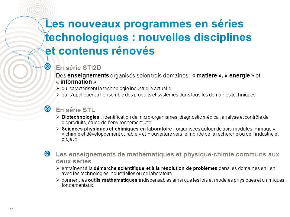 11 Les nouveaux programmes en séries technologiques : nouvelles disciplines et contenus rénovés En série STI2D Des enseignements organisés selon trois