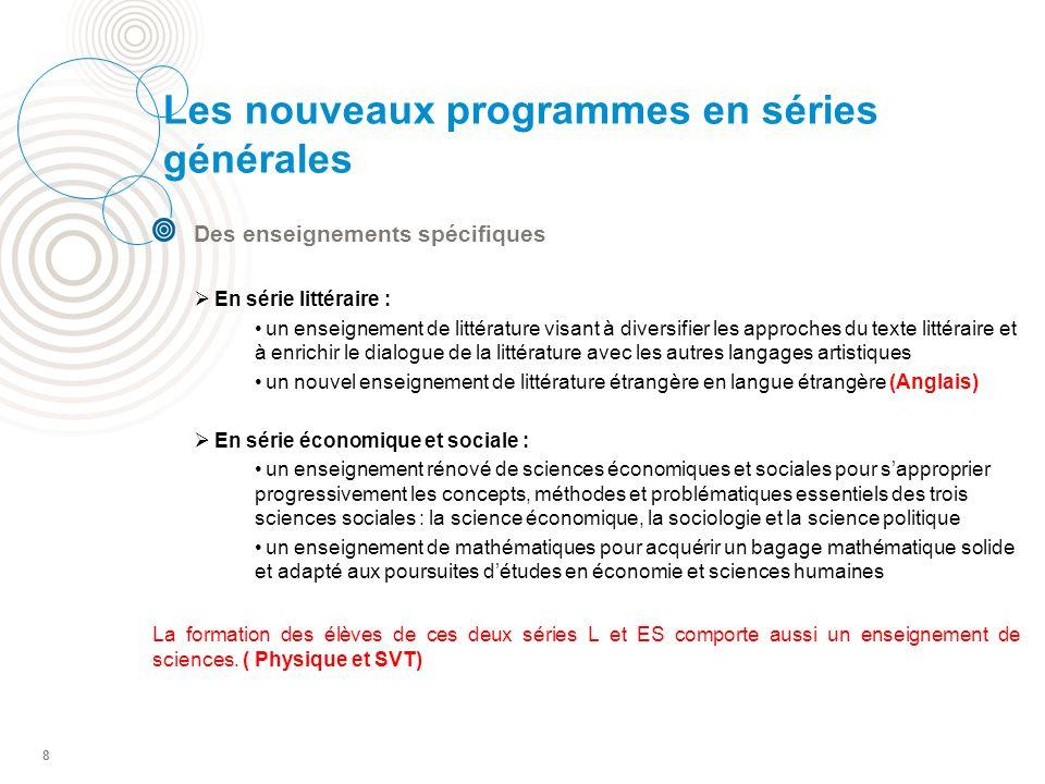 8 Les nouveaux programmes en séries générales Des enseignements spécifiques En série littéraire : un enseignement de littérature visant à diversifier