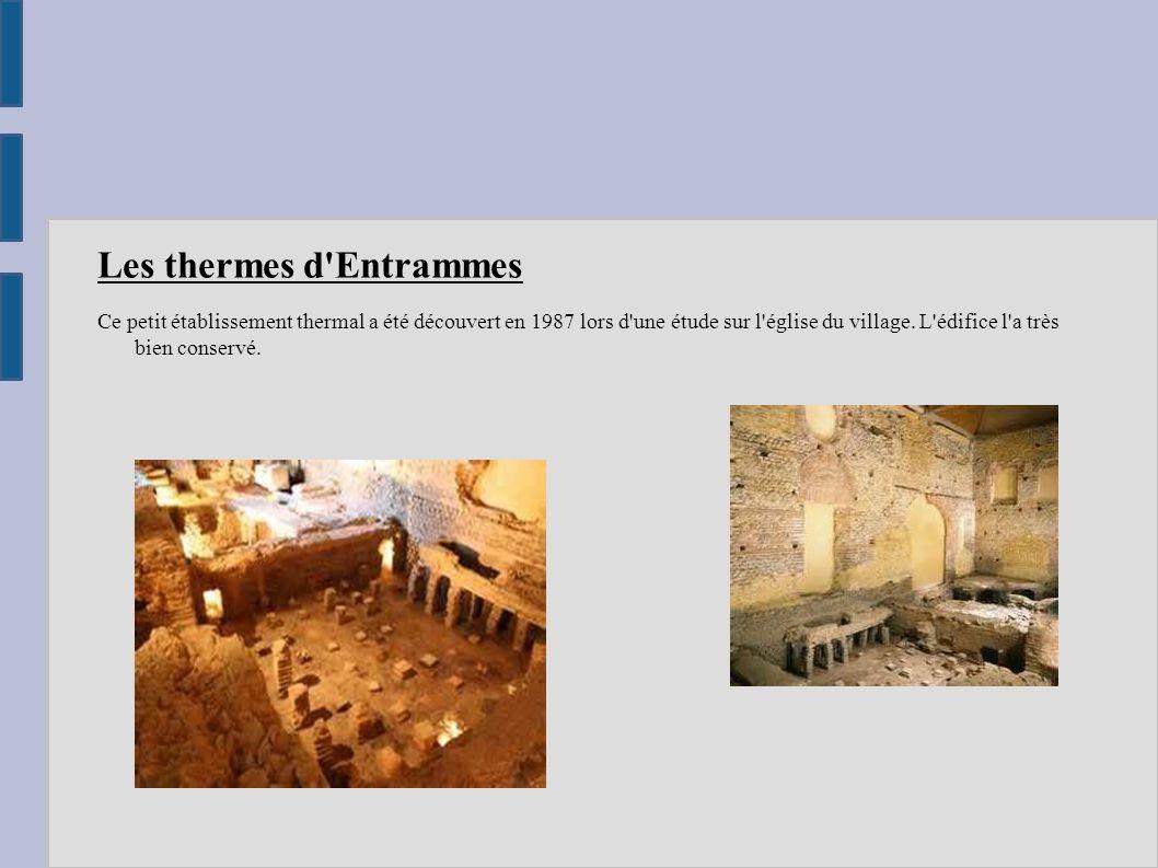 Les thermes d'Entrammes Ce petit établissement thermal a été découvert en 1987 lors d'une étude sur l'église du village. L'édifice l'a très bien conse