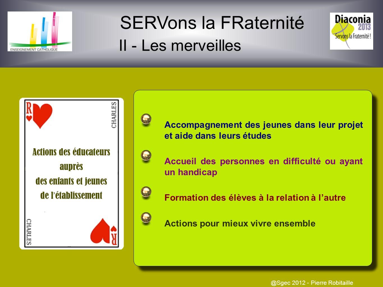 SERVons la FRaternité I - Les fragilités constatées @Sgec 2012 - Pierre Robitaille Au niveau de lenvironnement des établissements 1.Relations entre ét