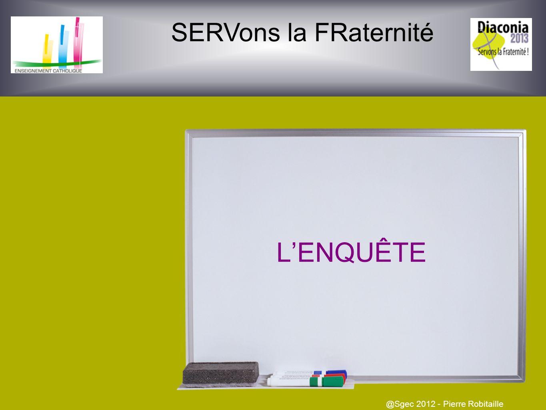 SERVons la FRaternité @Sgec 2012 - Pierre Robitaille LENQUÊTE