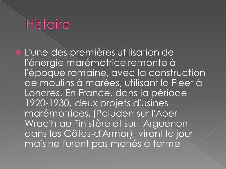 L une des premières utilisation de l énergie marémotrice remonte à l époque romaine, avec la construction de moulins à marées, utilisant la Fleet à Londres.