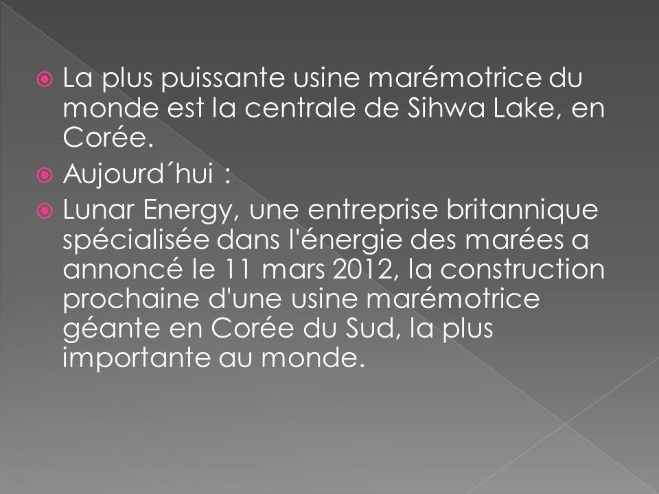 La plus puissante usine marémotrice du monde est la centrale de Sihwa Lake, en Corée. Aujourd´hui : Lunar Energy, une entreprise britannique spécialis