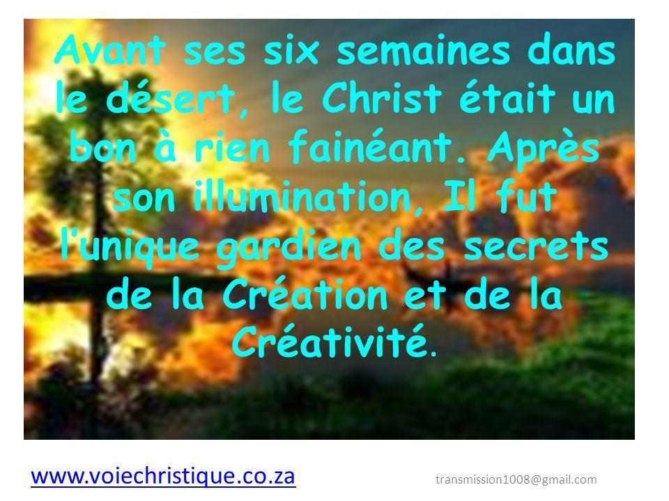 Avant ses six semaines dans le désert, le Christ était un bon à rien fainéant.