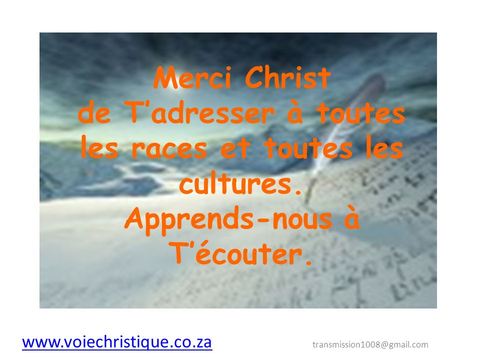 Merci Christ de Tadresser à toutes les races et toutes les cultures.