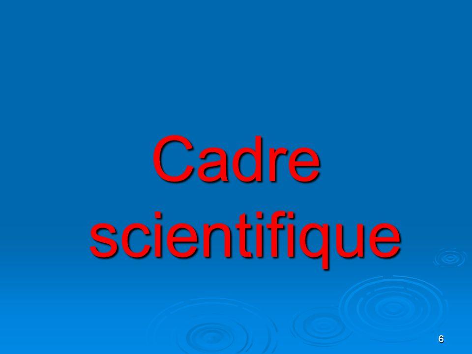 6 Cadre scientifique