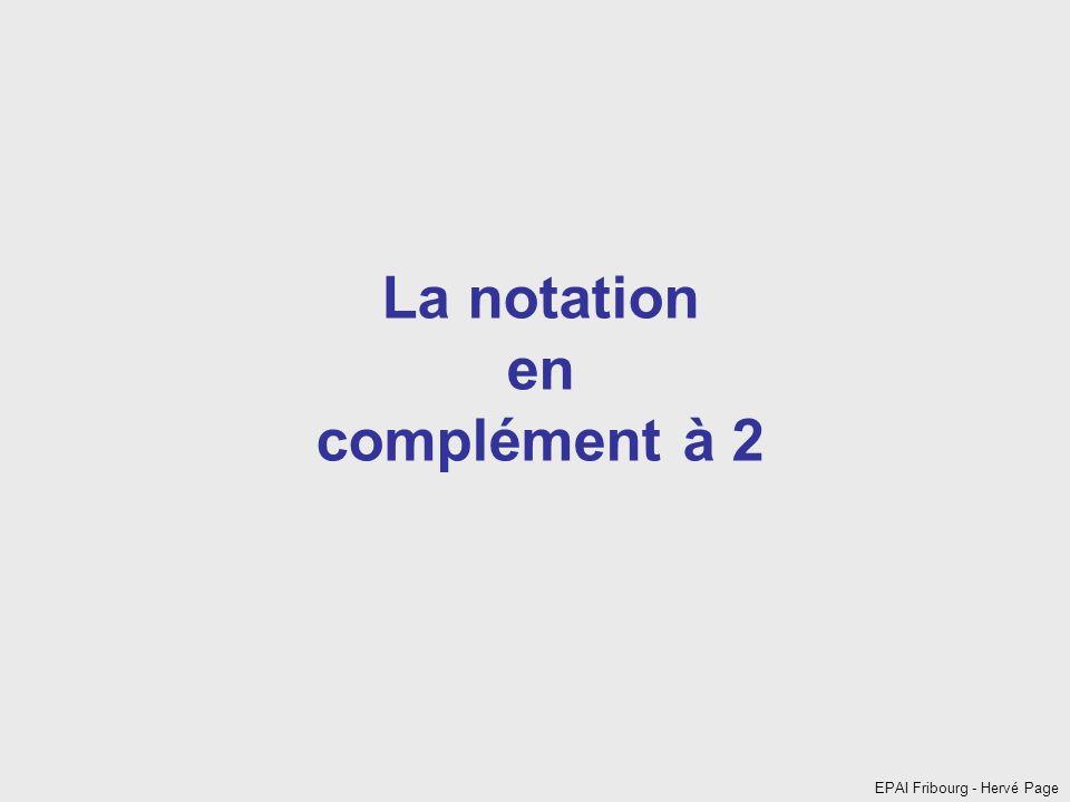 EPAI Fribourg - Hervé Page La notation en complément à 2