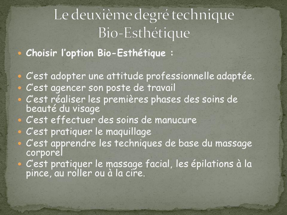 Choisir loption Bio-Esthétique : Cest adopter une attitude professionnelle adaptée.