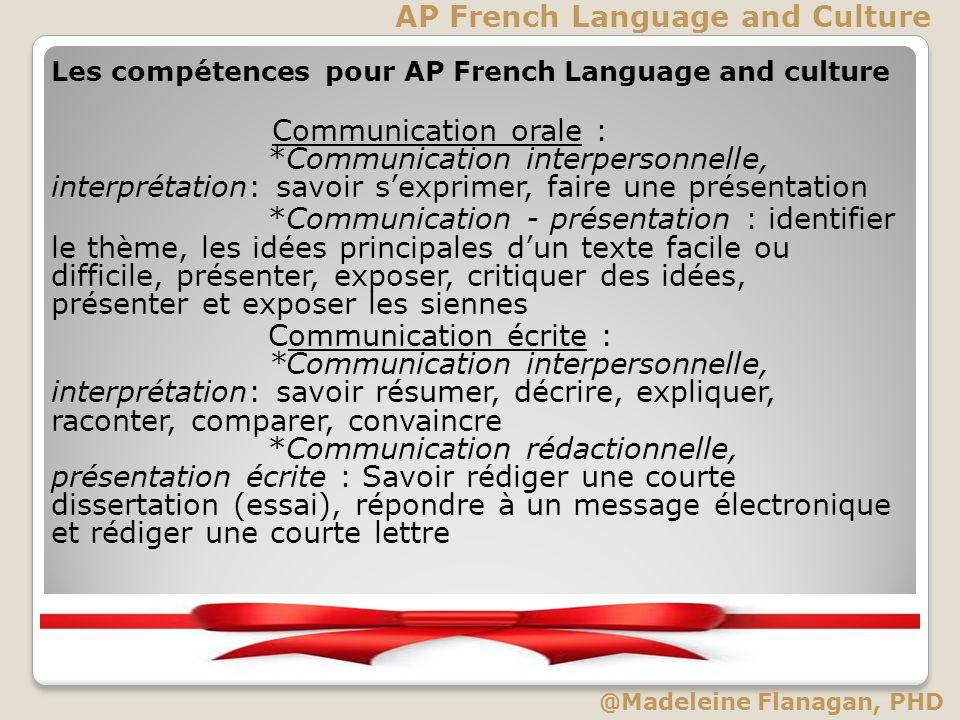 Les compétences pour AP French Language and culture Communication orale : *Communication interpersonnelle, interprétation: savoir sexprimer, faire une