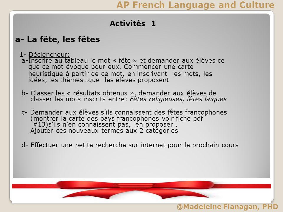 Activités 1 a- La fête, les fêtes 1- Déclencheur: a-Inscrire au tableau le mot « fête » et demander aux élèves ce que ce mot évoque pour eux. Commence