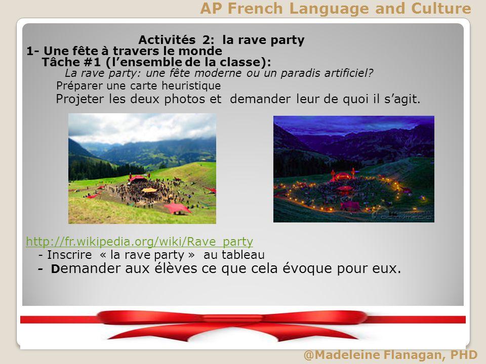 Activités 2: la rave party 1- Une fête à travers le monde Tâche #1 (lensemble de la classe): La rave party: une fête moderne ou un paradis artificiel?