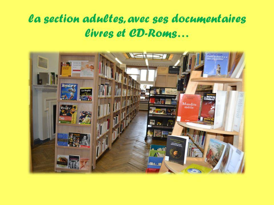 la section adultes, avec ses documentaires livres et CD-Roms…