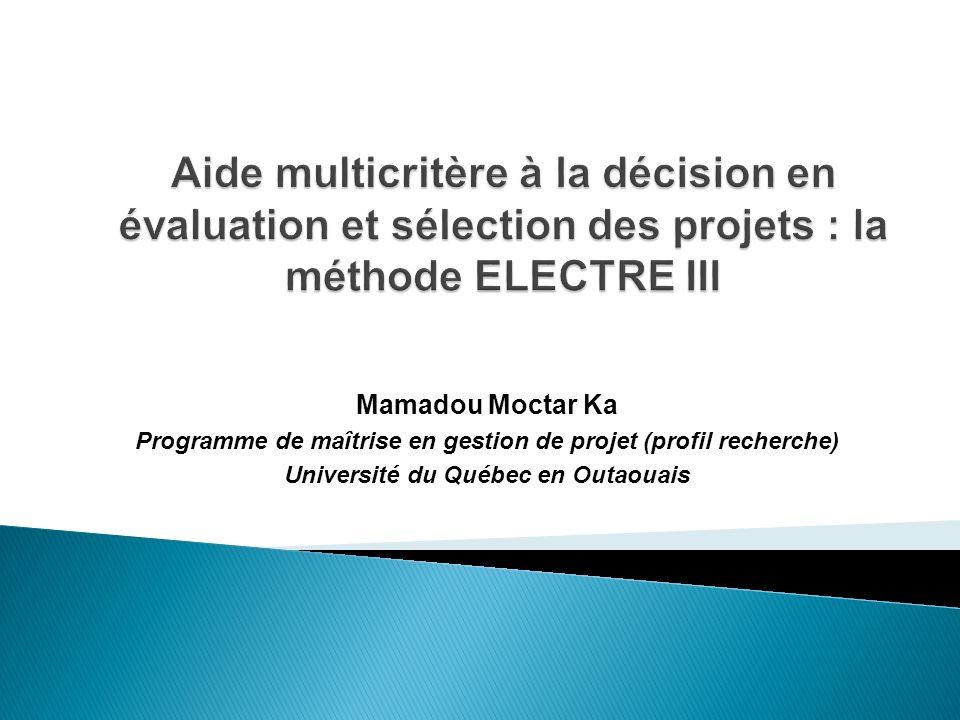 Mamadou Moctar Ka Programme de maîtrise en gestion de projet (profil recherche) Université du Québec en Outaouais